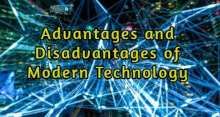 Advantages and Disadvantages of Modern Technology